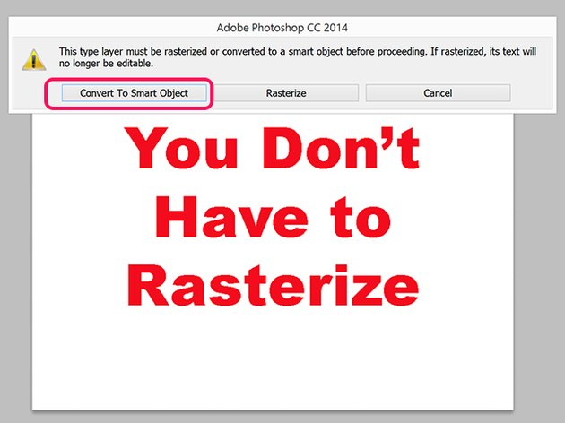 Photoshop prompts you to Rasterize or Convert to Smart Object before applying a filter.